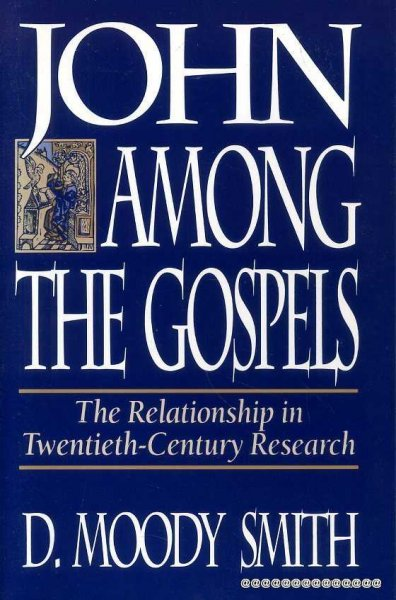 Image for John Among the Gospels : the relationship in twentieth-century research