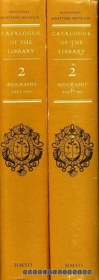 Image for NATIONAL MARITIME MUSEUM CATALOGUE OF THE LIBRARY: Volume Two Parts One & Two, BIOGRAPHY (two volumes)