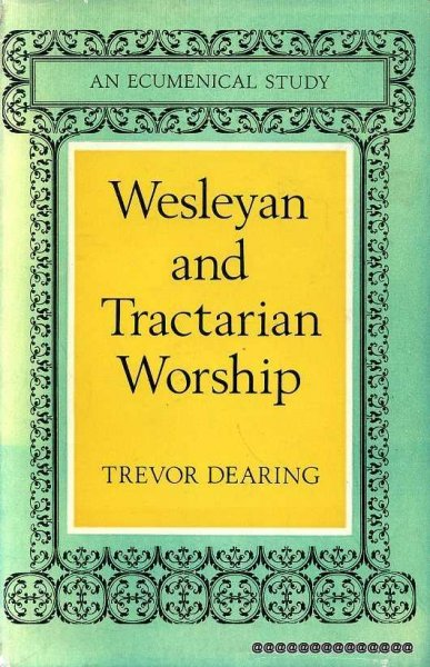 Image for WESLEYAN AND TRACTARIAN WORSHIP, an ecumenical study