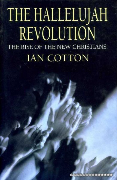 Image for THE HALLELUJAH REVOLUTION the rise of the new Christians