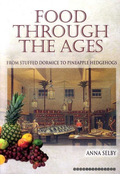 Image for FOOD THROUGH THE AGES From Stuffed Doormice to Pineapple Hedgehogs