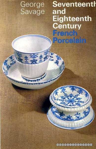 Image for SEVENTEENTH AND EIGHTEENTH CENTURY FRENCH PORCELAIN