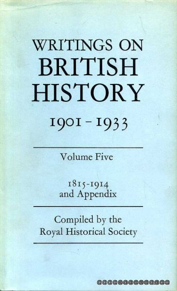 Image for WRITINGS ON BRITISH HISTORY 1901-1933 A Bibliography of books & articles on the history of Great Britain from about 400 to 1914 published during the years 1901 to 1933 inclusive: Volume Five 1815-1914  (two books)