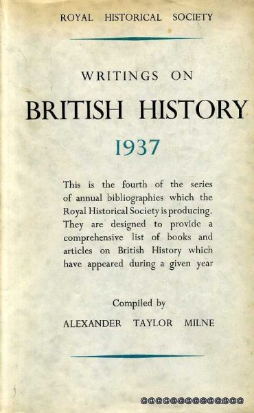 Image for WRITINGS ON BRITISH HISTORY 1937 A Bibliography of books & articles on the history of Great Britain from about 400 to 1914 published during the year 1937