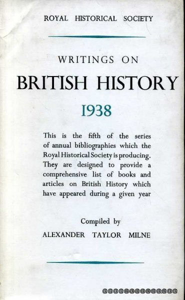Image for WRITINGS ON BRITISH HISTORY 1938 A Bibliography of books & articles on the history of Great Britain from about 450 to 1914 published during the year 1938