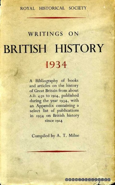 Image for WRITINGS ON BRITISH HISTORY 1934 A Bibliography of books & articles on the history of Great Britain from about 450 to 1914 published during the year 1934