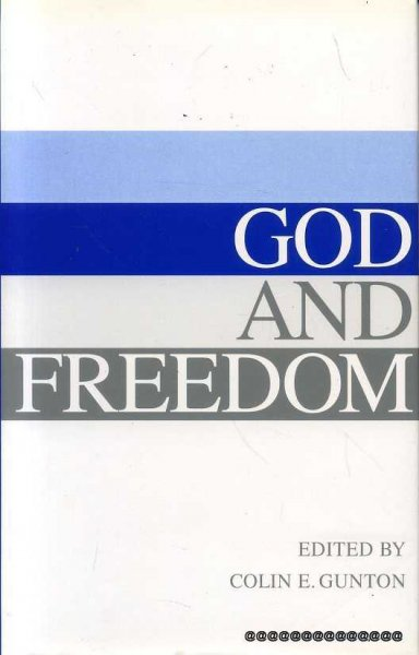 Image for GOD AND FREEDOM Essays in Historical and Systematic Theology