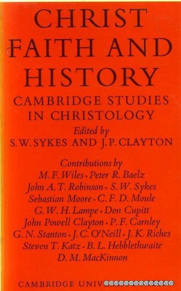 Image for CHRIST FAITH AND HISTORY Cambridge Studies in Christology