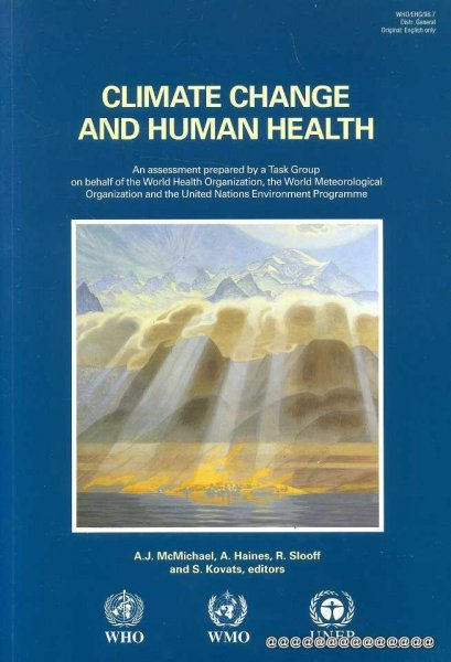 Image for CLIMATE CHANGE AND HUMAN HEALTH an assessment prepared by a Task Group