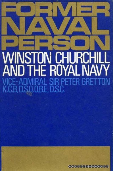 Image for FORMER NAVAL PERSON Winston Churchill and the Royal Navy