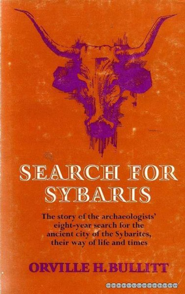 Image for SEARCH FOR SYBARIS the story of the archaeologists' eight year search for the ancient city of the Sybarites, their way of life and times