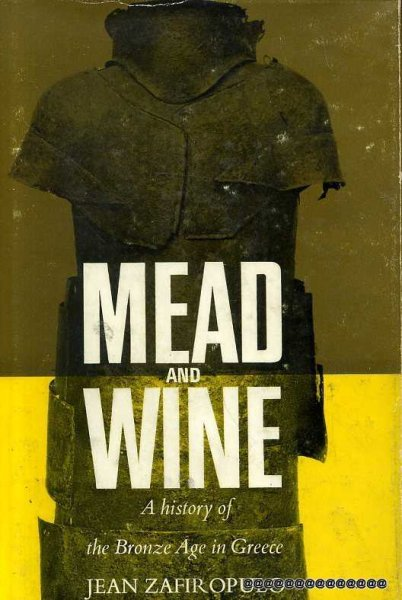 Image for MEAD AND WINE A History of the Bronze Age in Greece