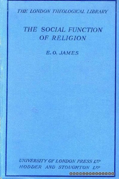 Image for THE SOCIAL FUNCTION OF RELIGION a comparative study