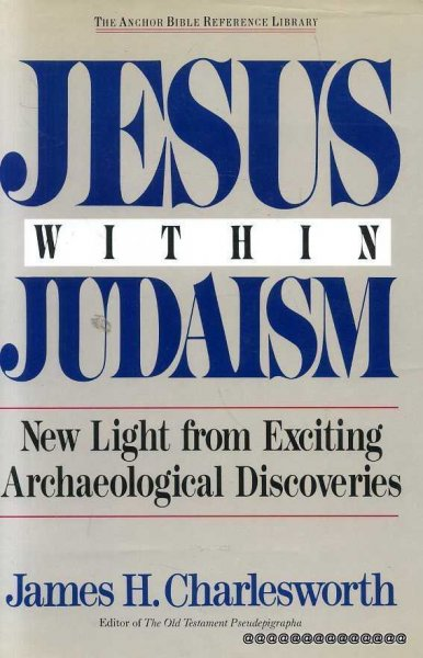 Image for JESUS WITHIN JUDAISM new light from exciting archaeological discoveries