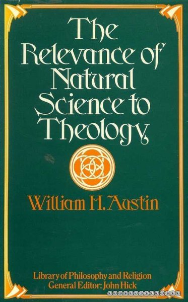 Image for THE RELEVANCE OF NATURAL SCIENCE TO THEOLOGY