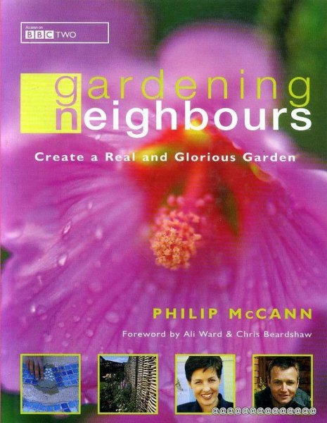Image for GARDENING NEIGHOURS create a real and glorious Garden