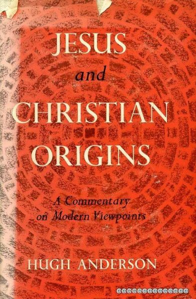 Image for JESUS AND CHRISTIAN ORIGINS a commentary on modern viewpoints