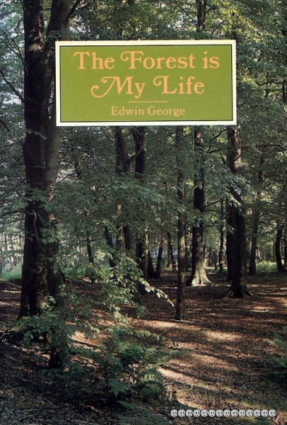 Image for THE FOREST IS MY LIFE the story of one man's love affair with the Wyre Forest