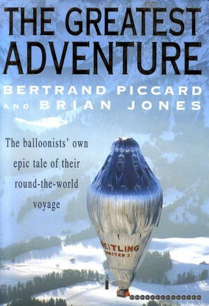 Image for THE GREATEST ADVENTURE the balloonist's own epic tale of their round-the-world voyage