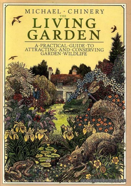 Image for THE LIVING GARDEN a practical guide to attracting and conserving wildlife