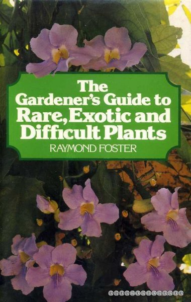 Image for THE GARDENER'S GUIDE TO RARE, EXOTIC AND DIFFICULT PLANTS