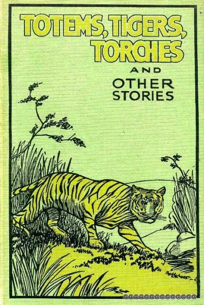 Image for TOTEMS, TIGERS, TORCHES and other stories of Indian Boys