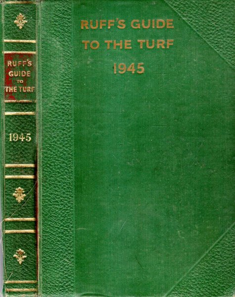 Image for RUFF'S GUIDE TO THE TURF being a complete record of racing under Jockey Club Rules and in Ireland in 1944
