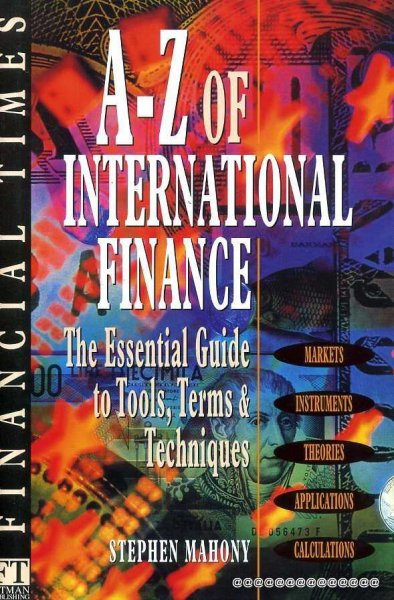 Image for A-Z OF INTERNATIONAL FINANCE the essential guide to tools, terms & techniques