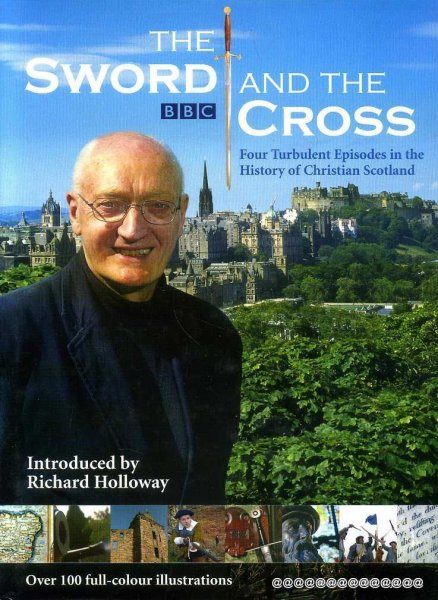 Image for THE SWORD AND THE CROSS, four turbulent episodes in the history of Christian Scotland