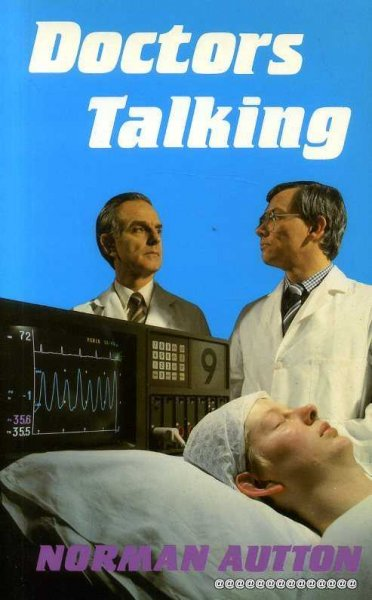 Image for DOCTOR'S TALKING a guide to current medico-moral problems