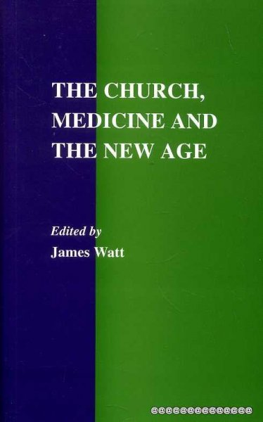 Image for THE CHURCH, MEDICINE AND THE NEW AGE