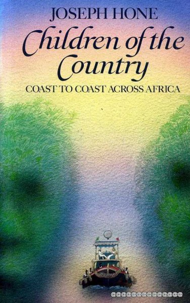 Image for CHILDREN OF THE COUNTRY Coast to Coast across Africa