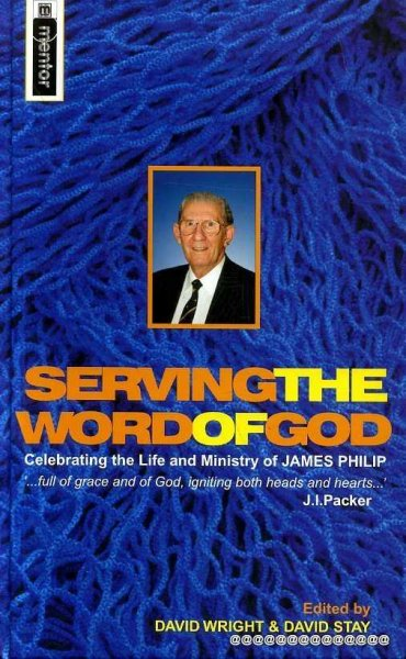 Image for SERVING THE WORD OF GOD celebrating the life and ministry of James Philip
