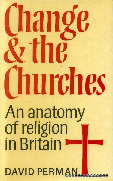 Image for CHANGE & THE CHURCHES an anatomy of religion in Britain