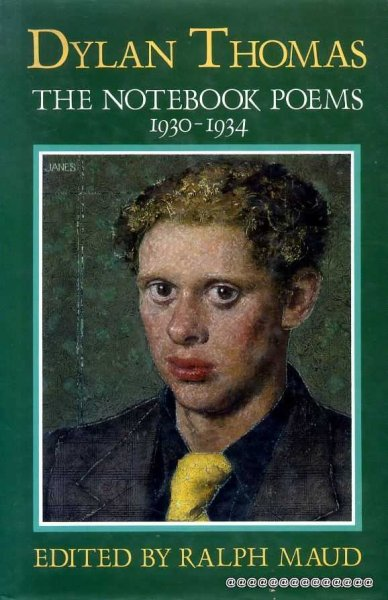 Image for DYLAN THOMAS: THE NOTEBOOK POEMS 1930-1934