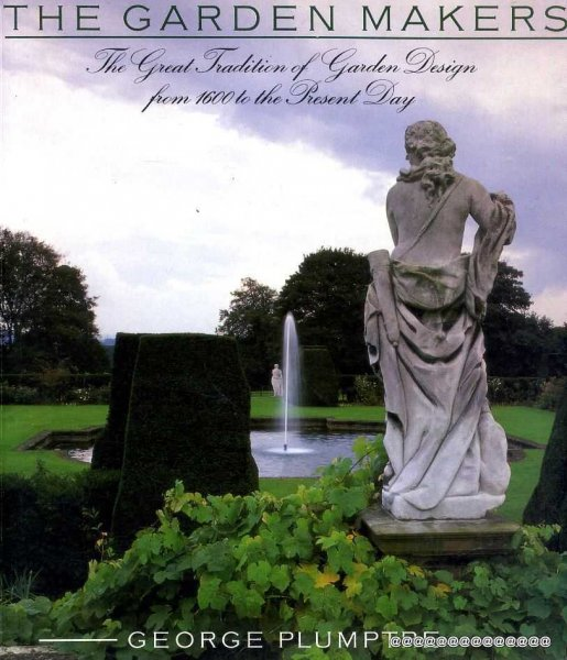 Image for THE GARDEN MAKERS the great tradition of garden design from 1600 to the present day