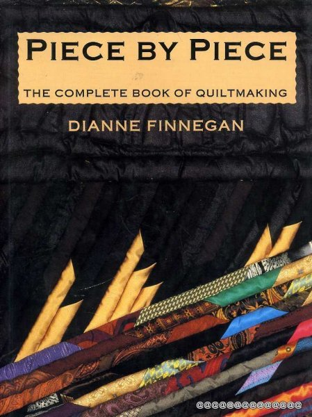 Image for Piece by Piece: The Complete Book of Quiltmaking