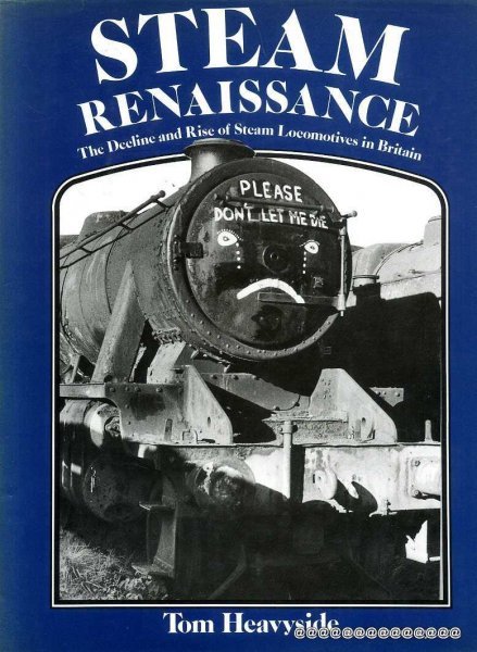 Image for Steam Renaissance: The Decline and Rise of Steam Locomotives in Britain