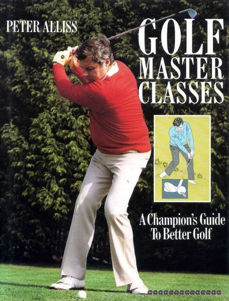 Image for Golf Master Classes : A Champions Guide to Better Golf