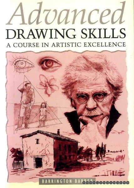 Image for Advanced Drawing Skills: A Course in Artistic Excellence