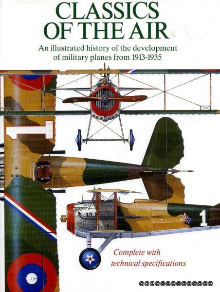 Image for Classics of the Air: An Illustrated History of the Development of Military Planes from 1913-1935