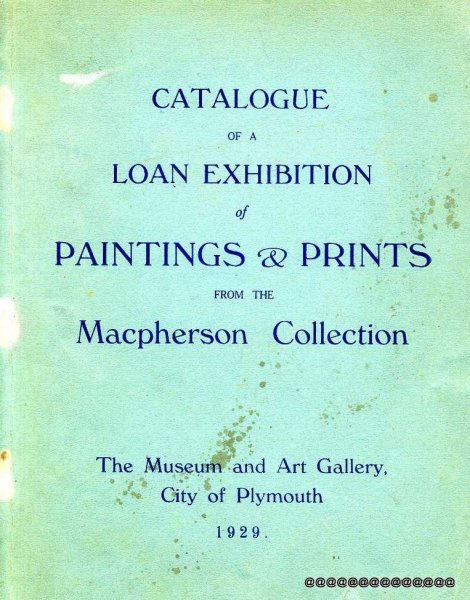 Image for Catalogue of a Loan Exhibition of Paintings & Prints from the Macpherson Collection