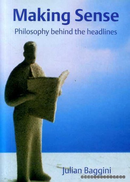 Image for Making Sense: Philosophy Behind the Headlines