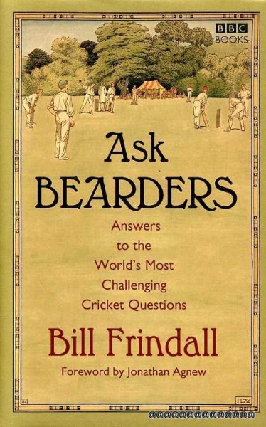 Image for Ask Bearders : Answers to the World's Most Challenging Cricket Questions
