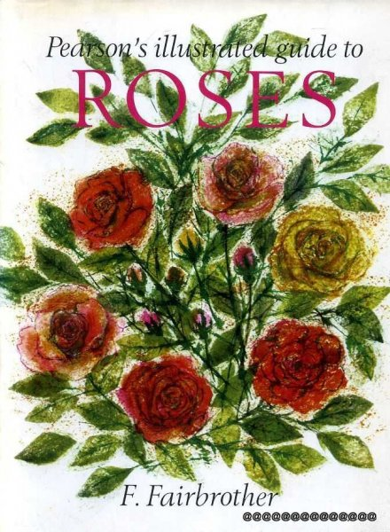 Image for Pearson's Illustrated Guide to Roses