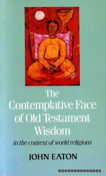 Image for The Contemplative Face of Old Testament Wisdom in the Context of World Religions : In the Context of World Religions