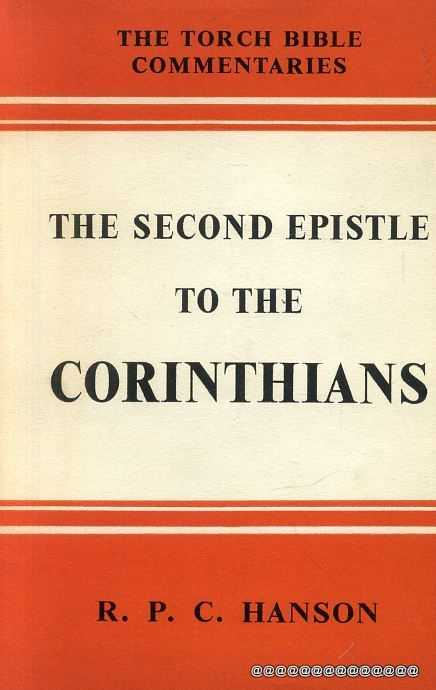 Image for THE SECOND EPISTLE TO THE CORINTHIANS Introduction & Commentary (Torch Bible Commentaries)
