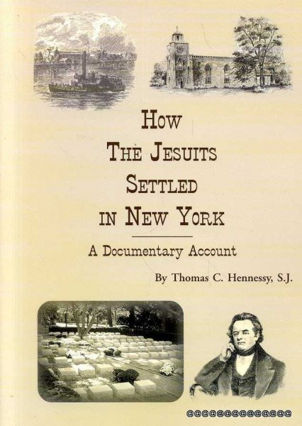 Image for How the Jesuits Settled in New York : A Documentary Account