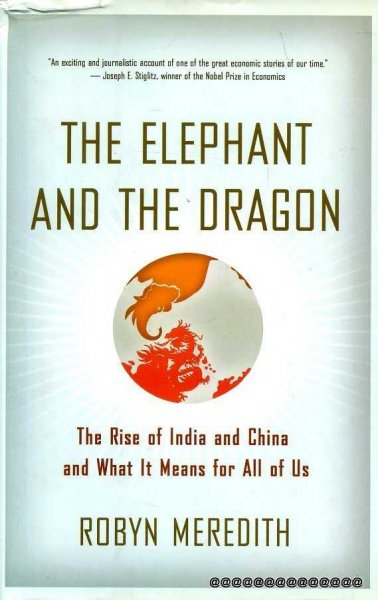 Image for The Elephant and the Dragon: The Rise of India and China and What It Means for All of Us