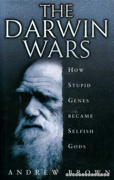 Image for Darwin Wars: How Stupid Genes became selfish Gods